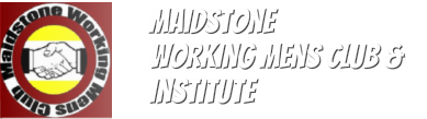 Maidstone <br />Working Men's Club & institute ltd